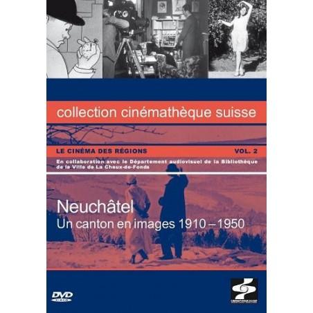 Neuchâtel - un canton en images 1910-1950