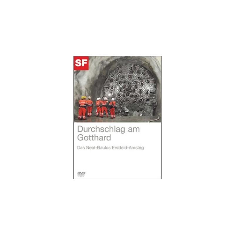 Durchschlag am Gotthard