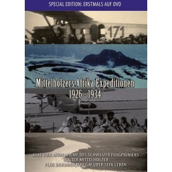Mittelholzers Afrika Expeditionen 1926 - 1934