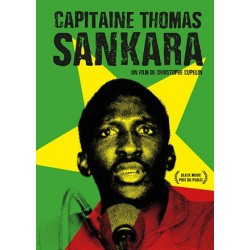 "Capitaine Thomas Sankara – Archives Of The Revolution In Burkina Faso, ""The Land Of Upright People"""