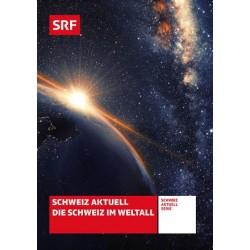 Schweiz im Weltall (Schweiz aktuell spezial)