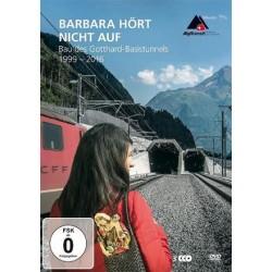 Barbara hört nicht auf - Bau des Gotthard-Basistunnels 1999-2016