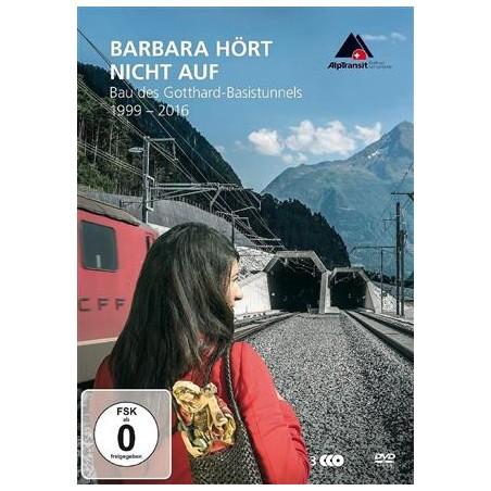 Barbara ne s'arrête jamais - La construction du tunnel de base du Gothard 1999-2016 (Edition Allemande)