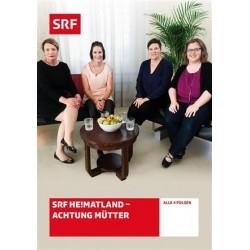 SRF HE!MATLAND - Achtung Mütter