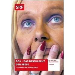 DOK - Das Geschlecht der Seele - Transmenschen in der Schweiz