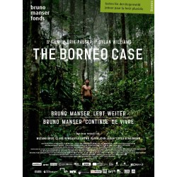 The Borneo Case - Bruno Manser continue de vivre