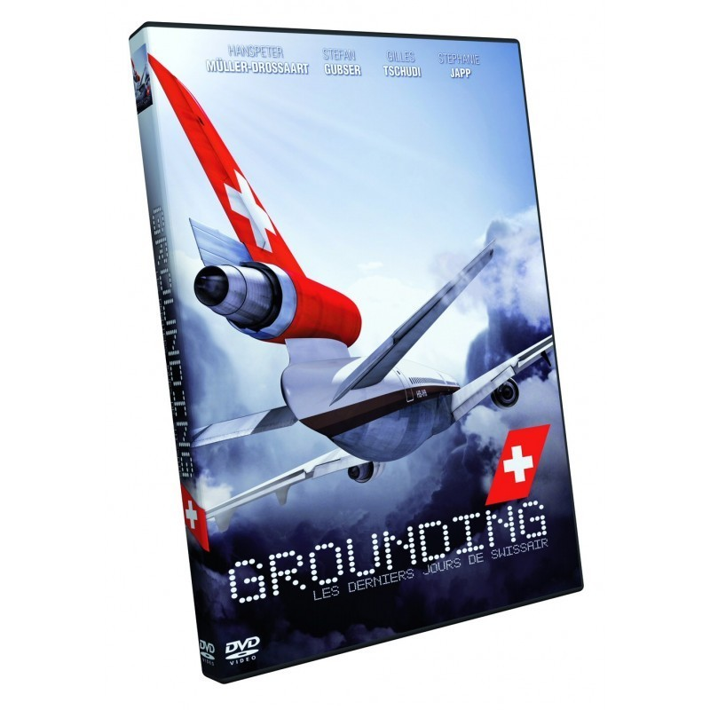 GROUNDING - Les derniers jours de Swissair