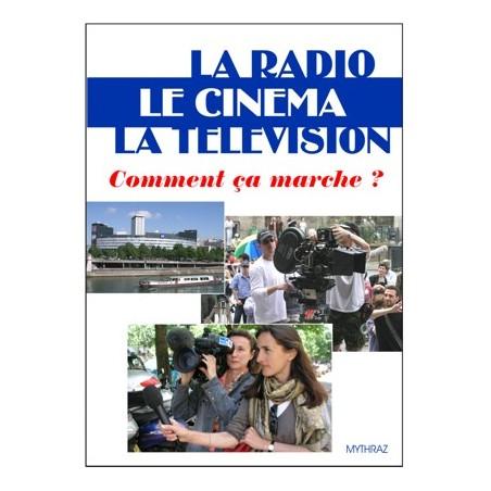 La radio, le cinéma, la télévision comment ça marche ?