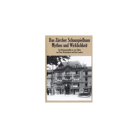 Das Zürcher Schauspielhaus - Mythos und Wirklichkeit