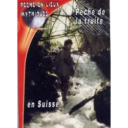 Pêche en lieux mythiques - Pêche de la truite en Suisse