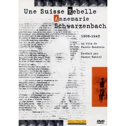 Une Suisse Rebelle - Annemarie Schwarzenbach