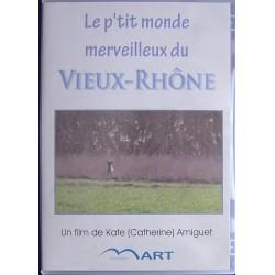 Le p'tit monde merveilleux du Vieux-Rhône