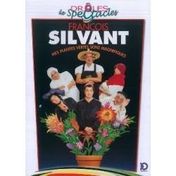 François Silvant - mes plantes vertes sont magnifiques