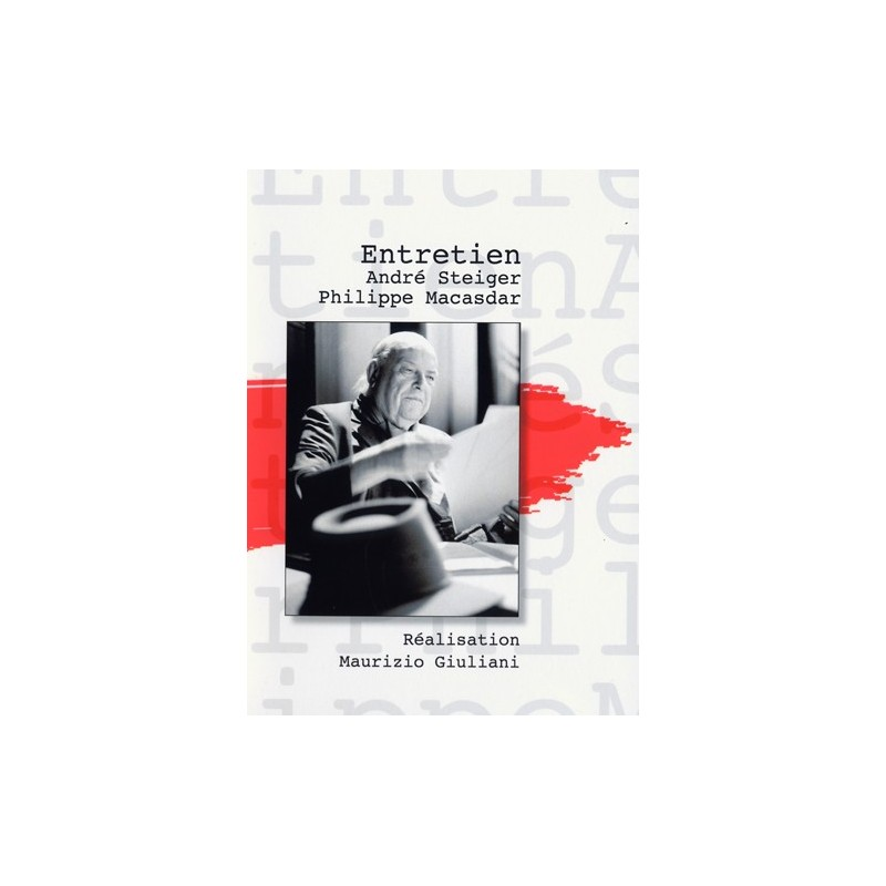 Entretiens André Steiger et Philippe Macasdar