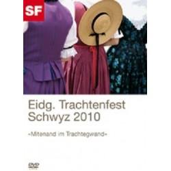 Eidg. Trachtenfest Schwyz 2010