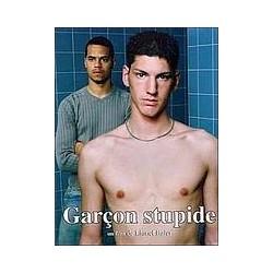 Stupid boy (Garçon stupide)