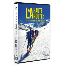 La Haute route, la randonnée d'une vie (DVD)