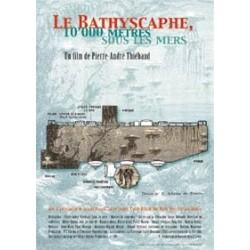 Le Bathyscaphe - 10'000 mètres sous les mers