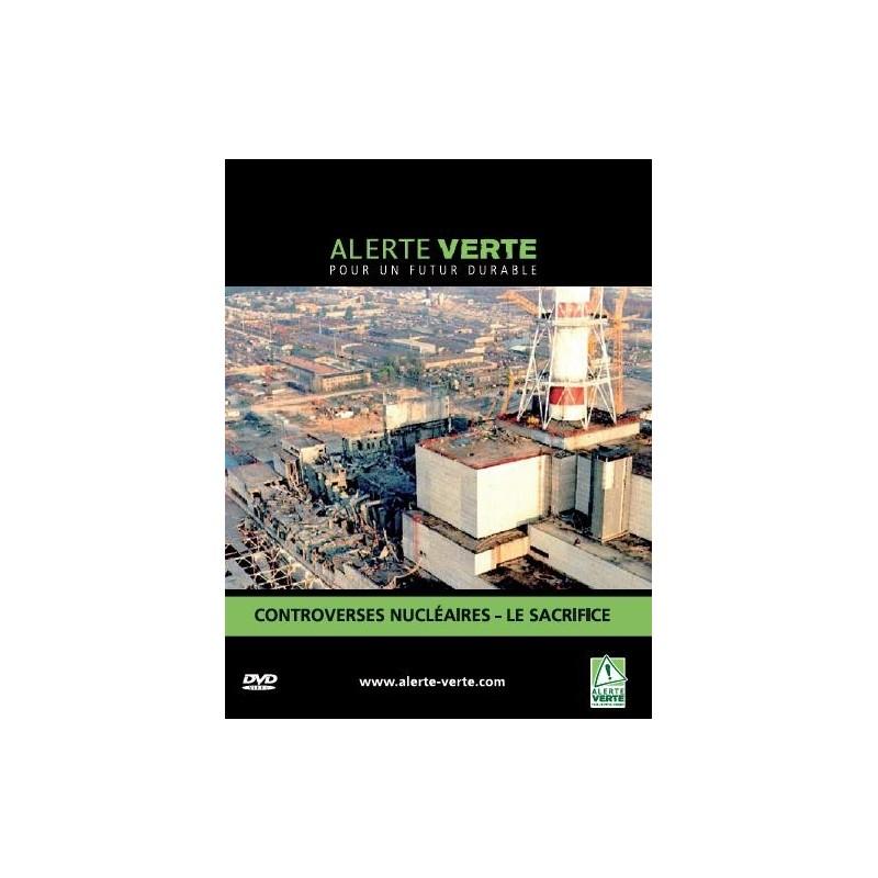 Alerte Verte: Controverses nucléaires - Le sacrifice