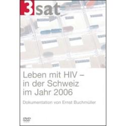 Leben mit HIV - in der Schweiz im Jahr 2006