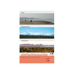 Einfachluxuriös 16 - Goa / Patagonien / Tansania