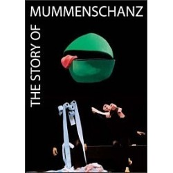 The Story of MUMMENSCHANZ