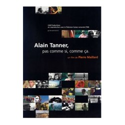 Alain Tanner, pas comme si, comme ça.