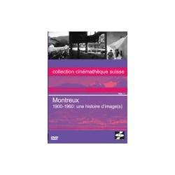 Montreux - 1900-1960: une histoire d'image(s)