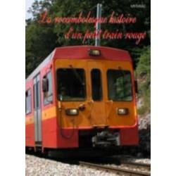 La rocambolesque histoire d'un petit train rouge