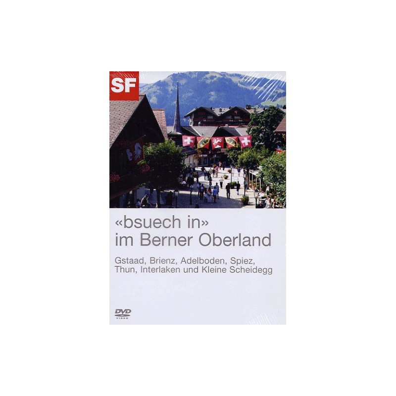 """""""Bsuech in"""" im Berner Oberland"""