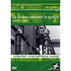 La Suisse pendant la guerre 3 (version française)