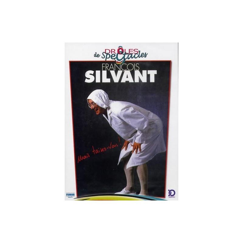 François Silvant - Mais taisez-vous !